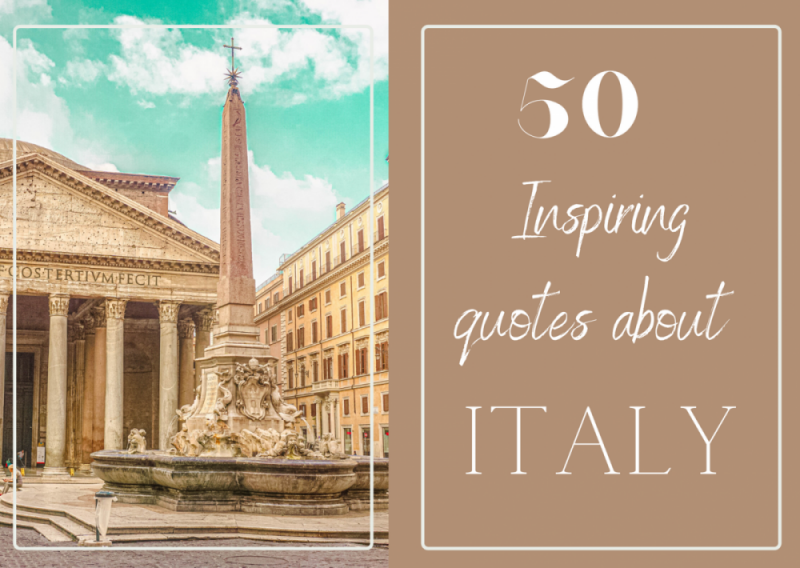 50 Inspiring quotes about Italy