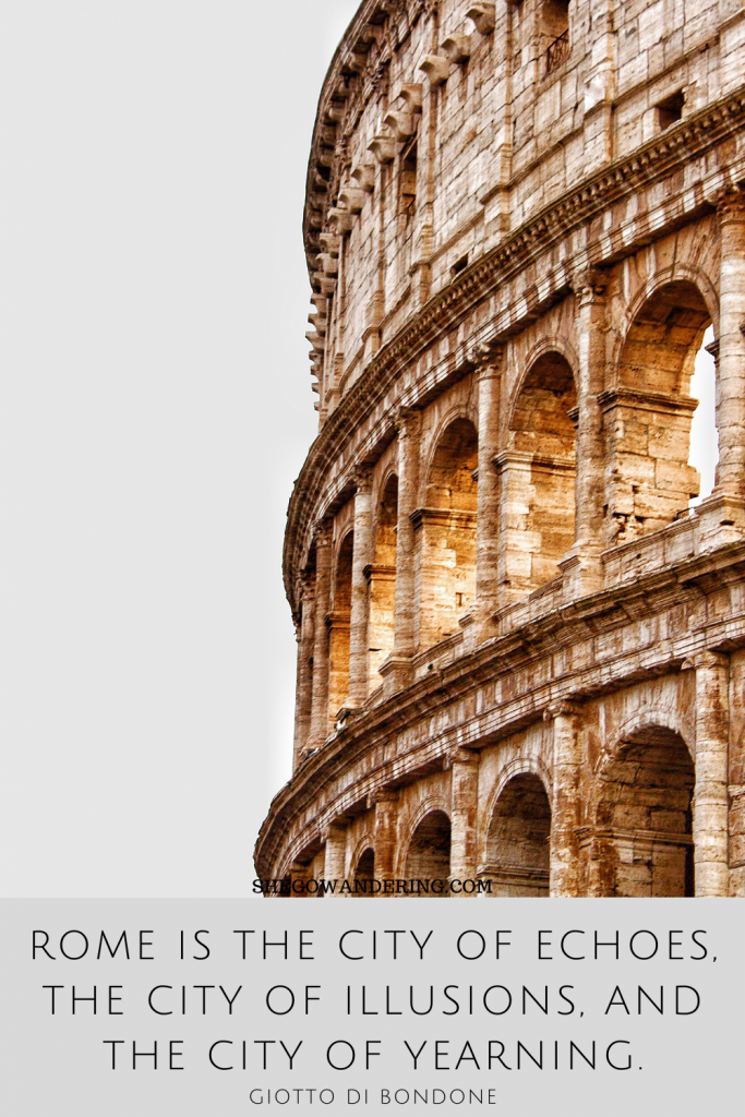 Rome is the city of echoes, the city of illusions, and the city of yearning. — Giotto di Bondone