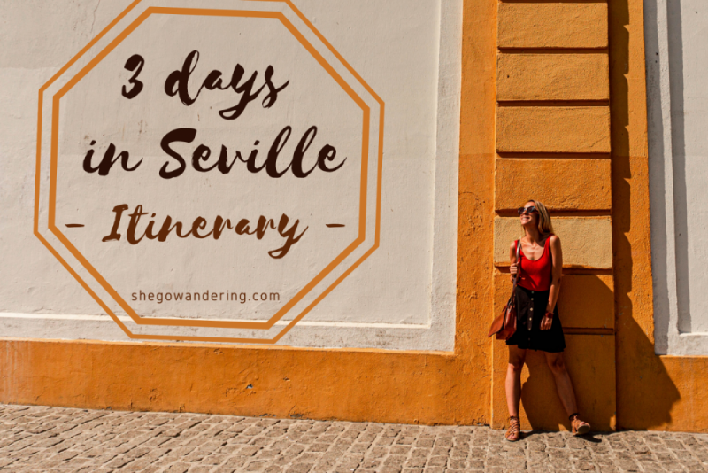3 Perfect days in Seville – Itinerary