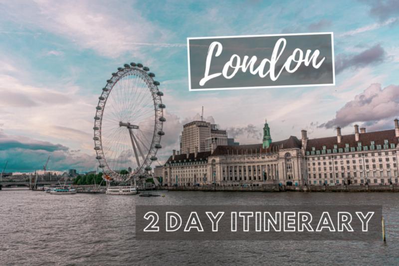 A 2-day London Itinerary