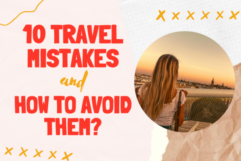 10 travel mistakes and how to avoid them
