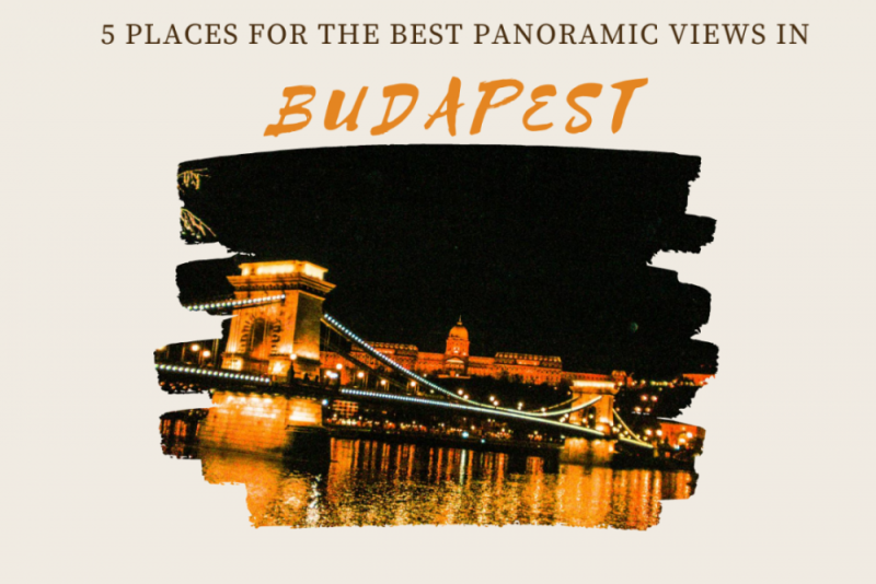 5 places for the best panoramic views in Budapest