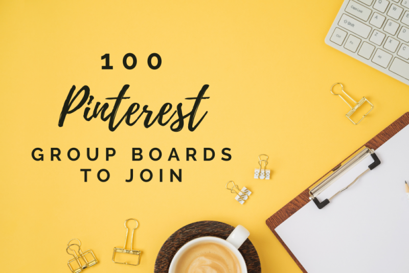 100 Pinterest group boards you MUST join