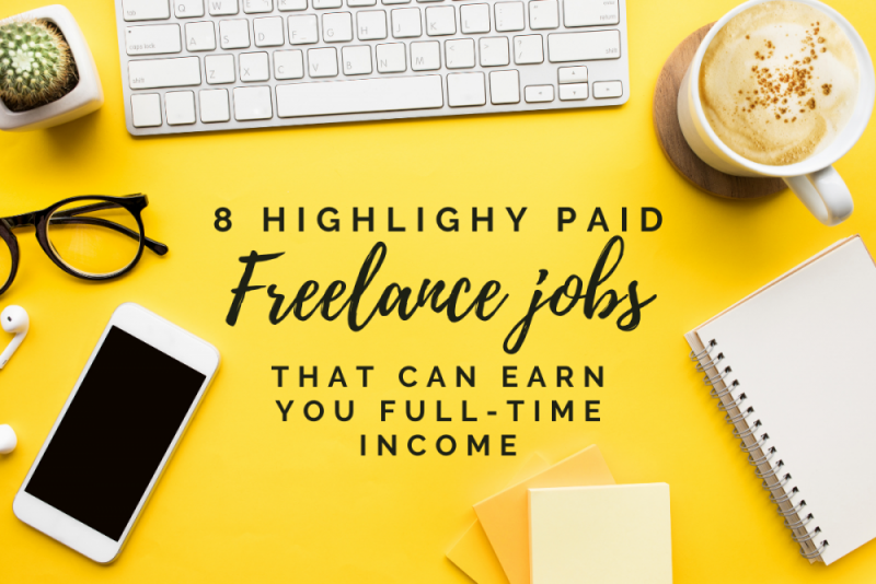 8 high paying freelance jobs that can earn you a full-time income