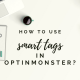 Smart Tags in OptinMonster
