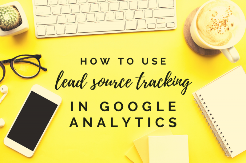 lead source tracking in Google Analytics