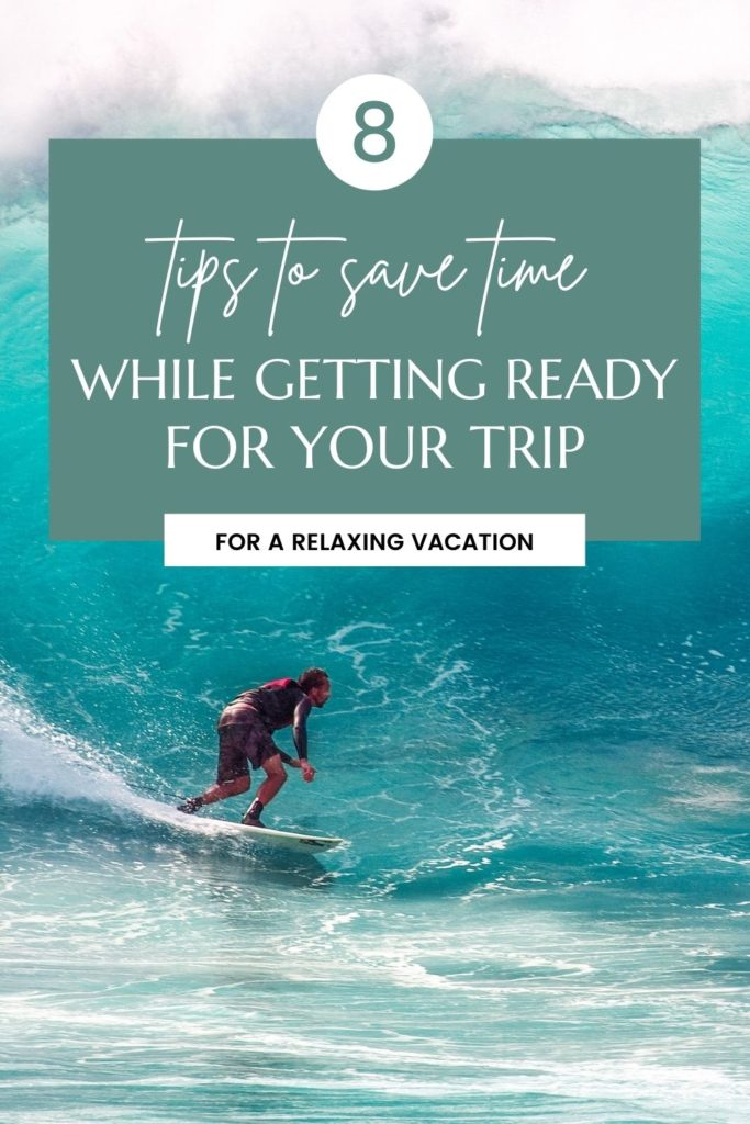 tips to save time while getting ready for the trip
